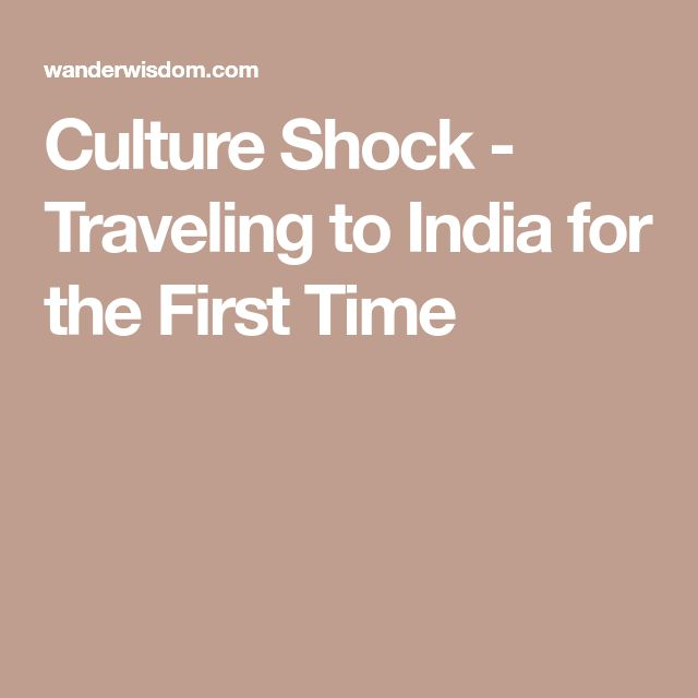 Culture Shock - Traveling to India for the First Time