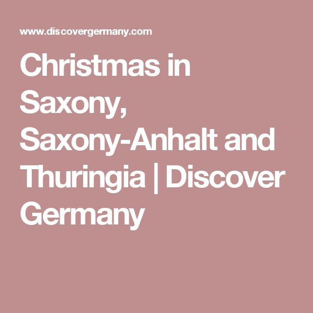 Christmas in Saxony, Saxony-Anhalt and Thuringia | Discover Germany