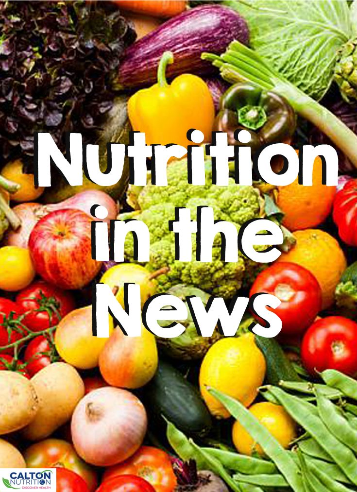 Here are this weeks top #Nutrition in the news headlines. #CaltonNutrition