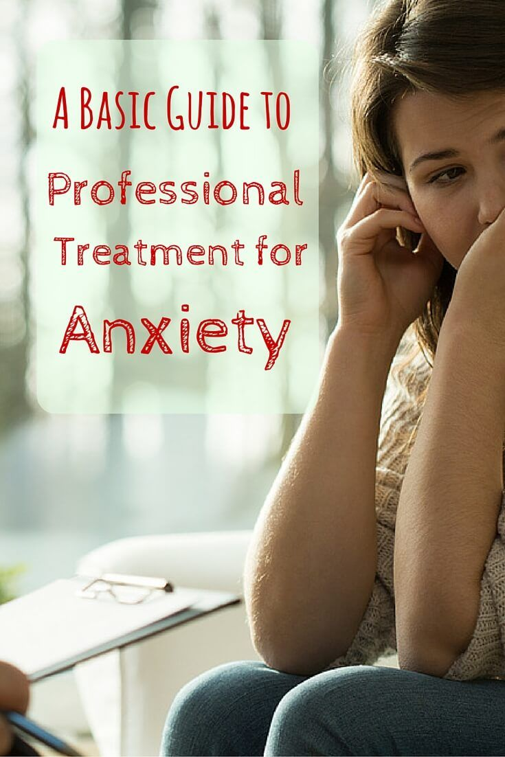 Treatment for anxiety - A Basic Guide To Professional Treatment For Anxiety