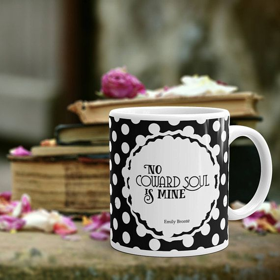 Hey, I found this really awesome Etsy listing at https://www.etsy.com/listing/552747529/emily-bronte-bookish-quote-mug-bookish