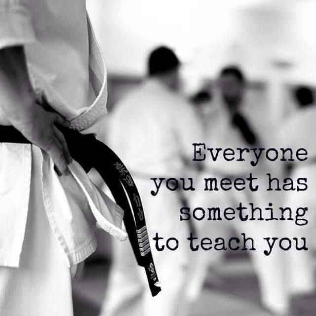 Everyone you meet has something to teach you.