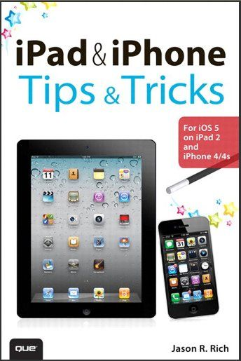 Download Free iPad and iPhone Tips and Tricks: For iOS 5 on iPad 2 and iPhone 4/4s