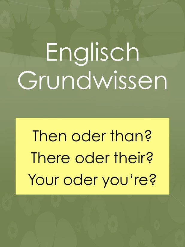 Grundwissen: Then oder than? Their – there? Your – you're?