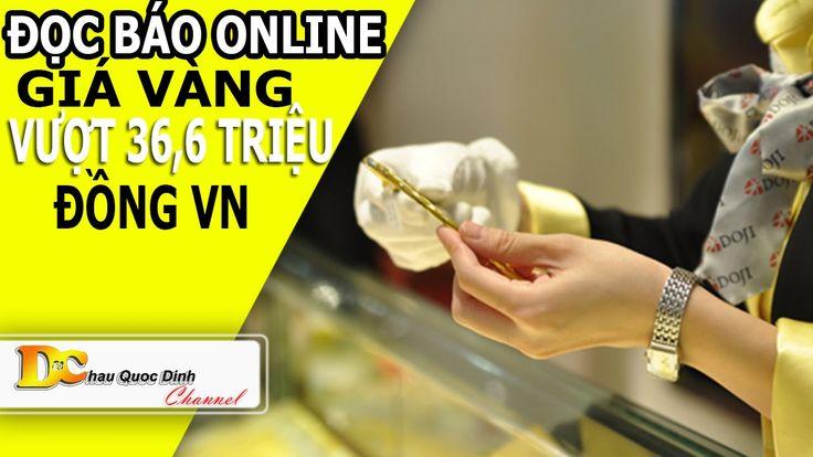Đọc báo Online - Giá vàng vượt 36,6 triệu đồng VN - Tin tức 24h