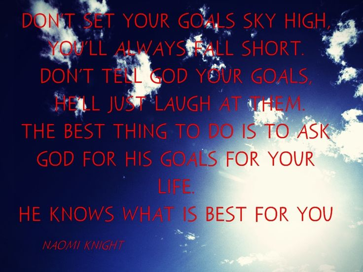 God knows what is best for you.