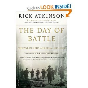 The Day of Battle: The War in Sicily and Italy, 1943-1944: Rick Atkinson: 9780805088618: Books - Amazon.ca