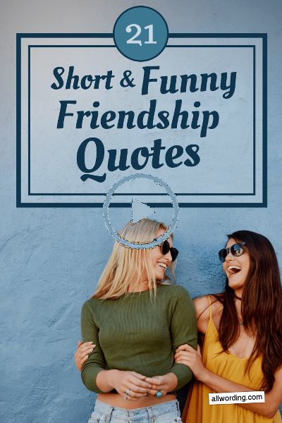 21 kurze und lustige Freundschaft Zitate   Friendship