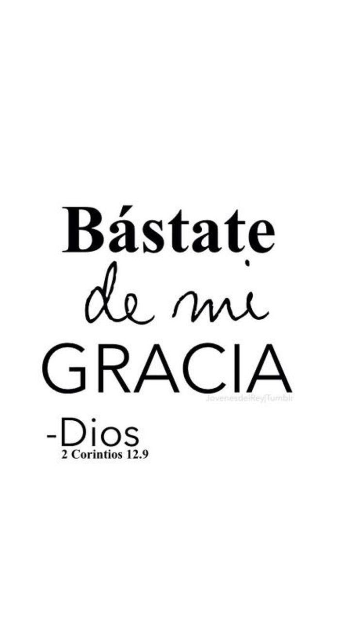 << Bástate de mi Gracia >>. 2 Corintios 12:9                                                                                                                                                                                 Más #frasescristianas