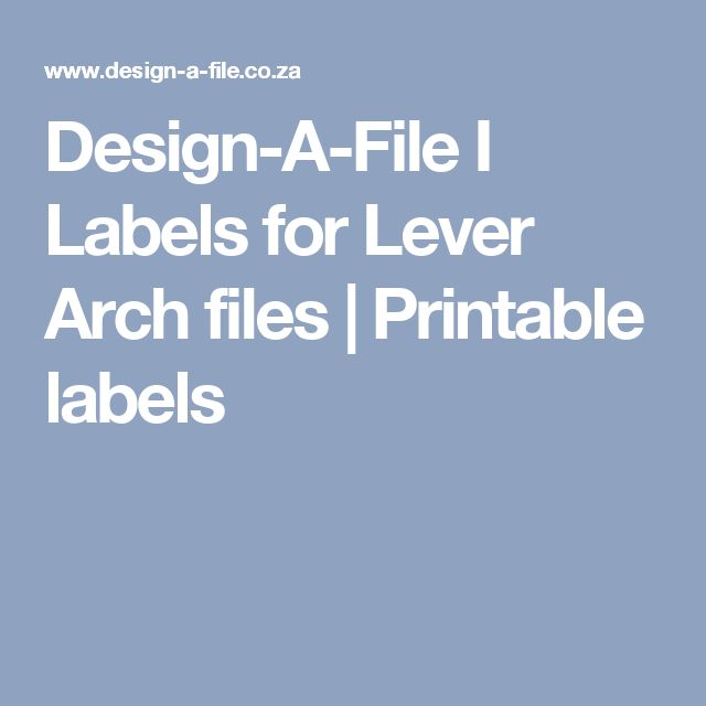 Design-A-File I Labels for Lever Arch files  |  Printable labels