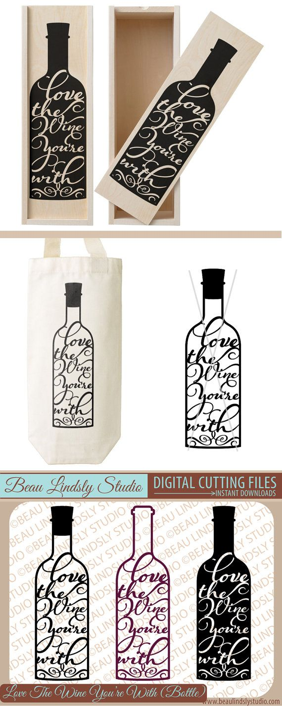 Funny Pun SVG Cutting File: Love The Wine You're With - Wine Bottle. SVG File For Silhouette Pattern, SVG File For Cricut Projects, Funny Wine Quote. DXF File, PNG Image File - great for Wine Clip Art, Wine Bottle Clip Art, and print and cut. By: www.beaulindslystudio.com