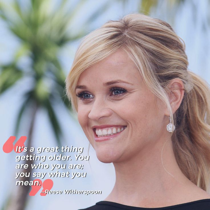 "Reese Witherspoon told Harper's Bazaar about the benefits of aging: ""It's a great thing getting older. You are who you are; you say what you mean. And if your face falls down a bit? I kind of enjoy that!"""