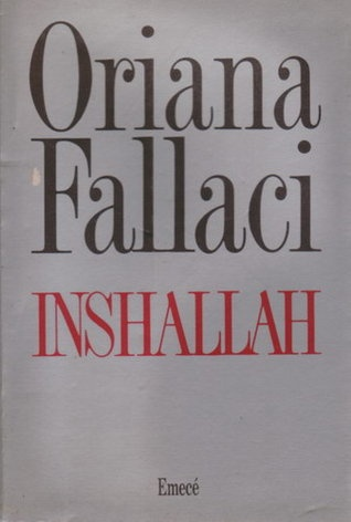 Inshallah - Oriana Fallaci  Hailed upon its European publication as a masterpiece, Inshallah is Oriana Fallaci's great achievement, a twentieth-century epic about the catastrophic civil war in Lebanon.