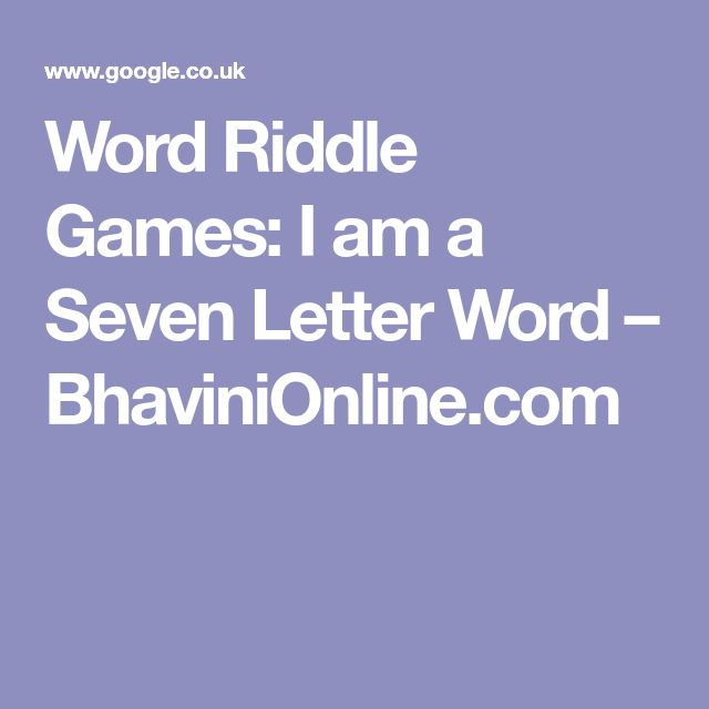 Word Riddle Games: I am a Seven Letter Word – BhaviniOnline.com