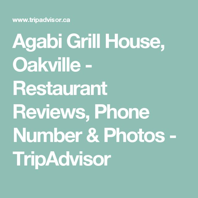 Agabi Grill House, Oakville - Restaurant Reviews, Phone Number & Photos - TripAdvisor