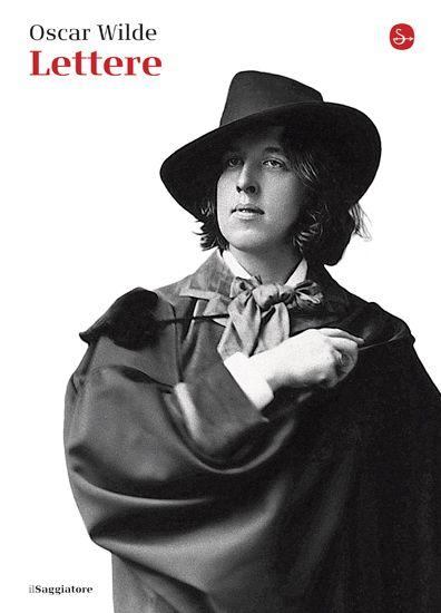 Oscar Wilde, Lettere.  Per la prima volta in edizione integrale italiana, tutte le lettere di Oscar Wilde.  http://www.ilsaggiatore.com/argomenti/letteratura/9788842819271/lettere/