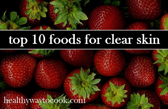 Top 10 Foods for Clear Skin