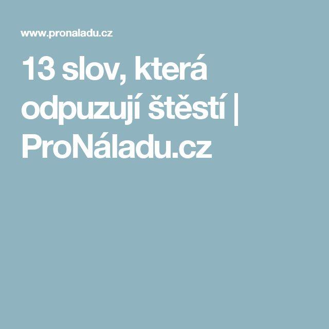 13 slov, která odpuzují štěstí | ProNáladu.cz