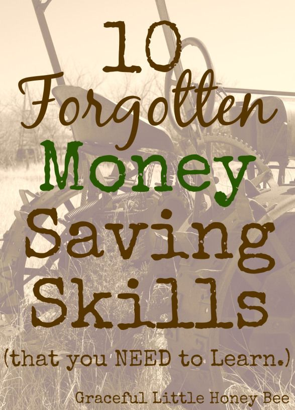 These 10 forgotten skills will help you save money and live a more satisfying life.