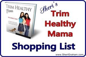 My Trim Healthy Mama Shopping List | @ SheriGraham.com
