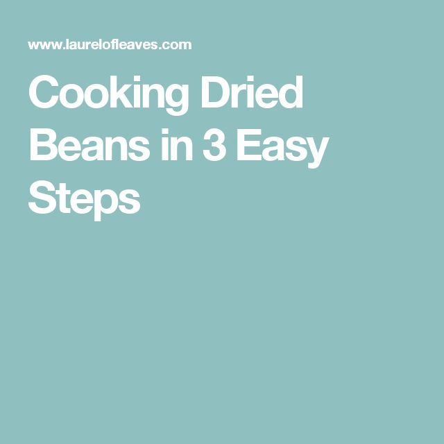 Cooking Dried Beans in 3 Easy Steps