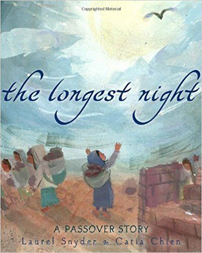 The Longest Night: A Passover Story: Laurel Snyder, Catia Chien