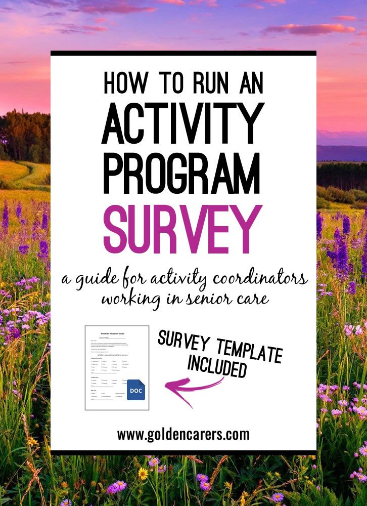 A Guide for Activity Coordinators working in Senior Care.  Ask your clients for feedback regarding your Program and how to improve it. Survey template included.
