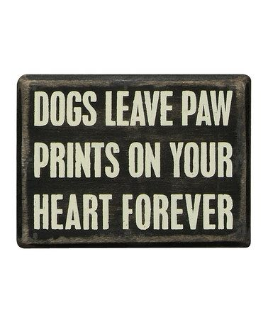Look at this #zulilyfind! Black 'Dogs Leave Paw Prints' Box Sign by Primitives by Kathy #zulilyfinds