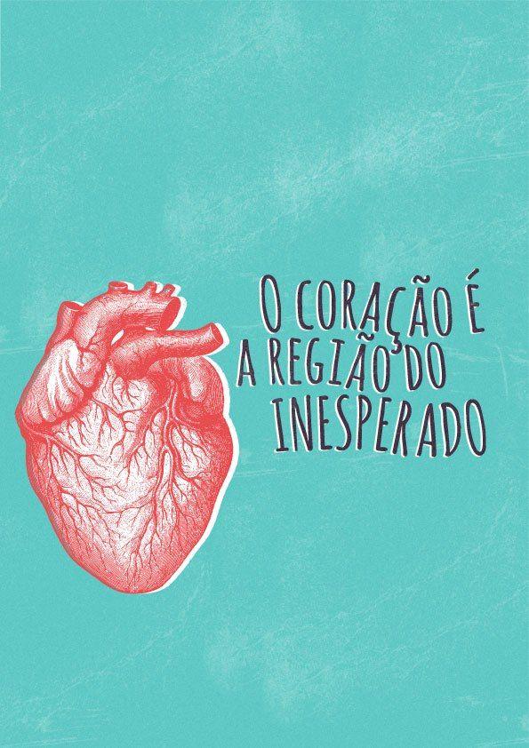 O coração é a região do inesperado. - Machado de Assis