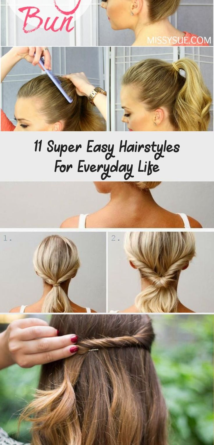 11 Super Easy Hairstyles For Everyday Life - Hair Styles - These quick hairstyles are super ea ...