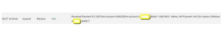I am getting paid daily at ACX and here is proof of my latest withdrawal. This is not a scam and I love making money online with Ad Click Xpress  http://www.adclickxpress.is/?r=qgzmr7jje6qzbr&p=ajgbm  The amount of 9.2 USD has been deposited to your Perfect Money account. Accounts: U4962269->UXXXXXXX. Memo: API Payment. Ad Click Xpress Withdraw 4XXXXXX-468817.. Date: 04:40 07.09.16. Batch: 145818831