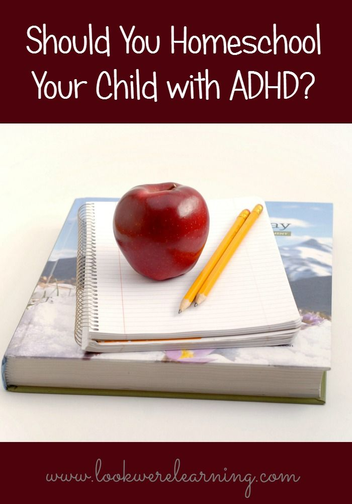 Should You Homeschool Your Child with ADHD? - Look! We're Learning! http://www.lookwerelearning.com/2014/10/homeschool-adhd-child/