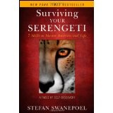 Surviving Your Serengeti: 7 Skills to Master Business and Life (Hardcover)By Stefan Swanepoel