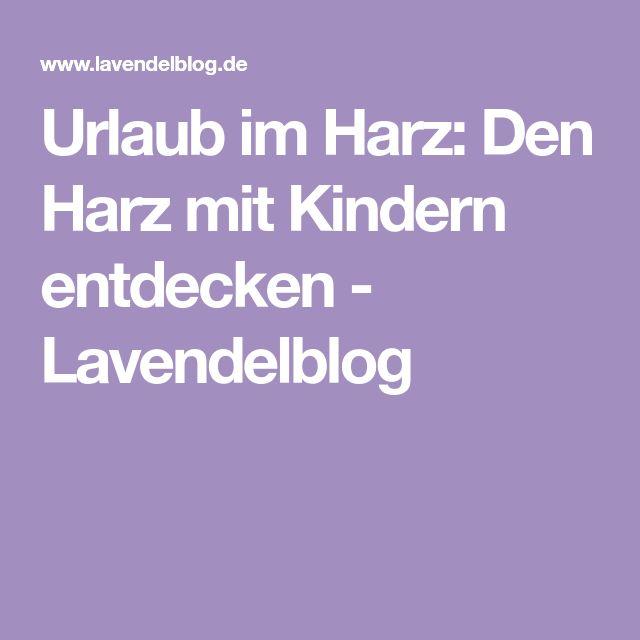 Urlaub im Harz: Den Harz mit Kindern entdecken - Lavendelblog