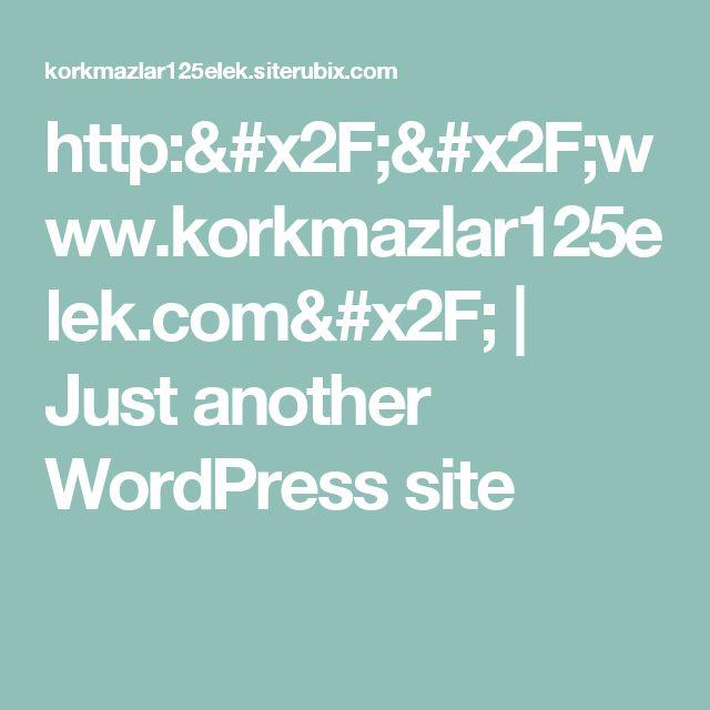 http://www.korkmazlar125elek.com/ | Just another WordPress site