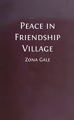Peace in Friendship Village (Illustrated Edition) (Classic Fiction Book 18) by [Gale, Zona]