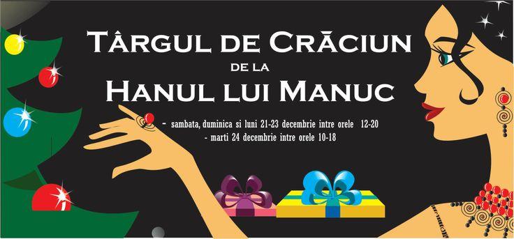 Targul de Craciun de la Hanul lui Manuc - 21-23 Decembrie