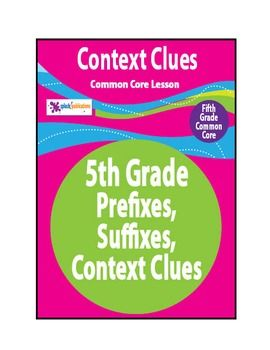 NO PREP! Our Fifth Grade Context Clues Mini Unit (Prefixes, Suffixes, and Context Clues) are COMPLETE lessons aligned with the 5th Grade Common Core Reading and Language Standards.