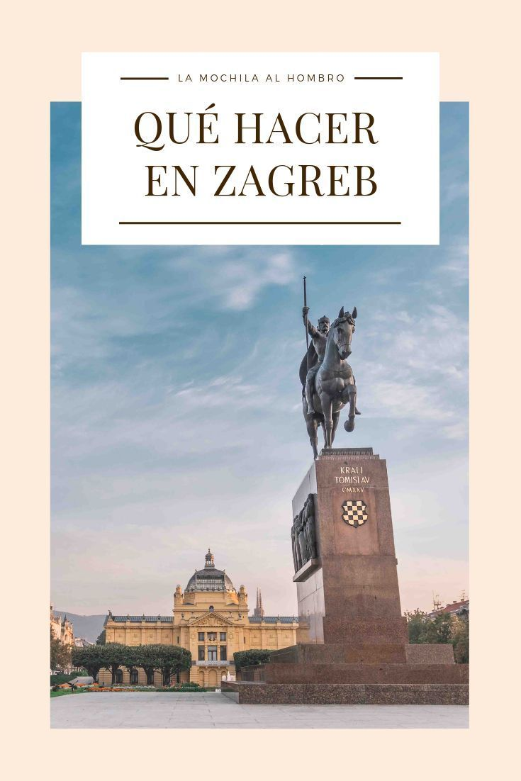 Descrubre Que Hacer En Zagreb En 1 Dia Zagreb Croacia Europa Viajar Barato Zagreb Croacia Zagreb Croacia