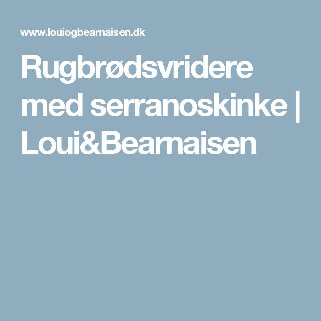 Rugbrødsvridere med serranoskinke   Loui&Bearnaisen