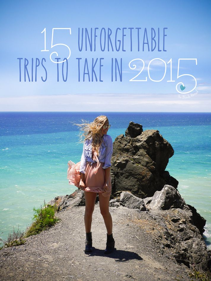 15 Trips to Take in 2015