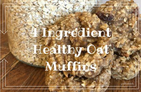 4 Ingredient Healthy Oat Muffins ~ GF