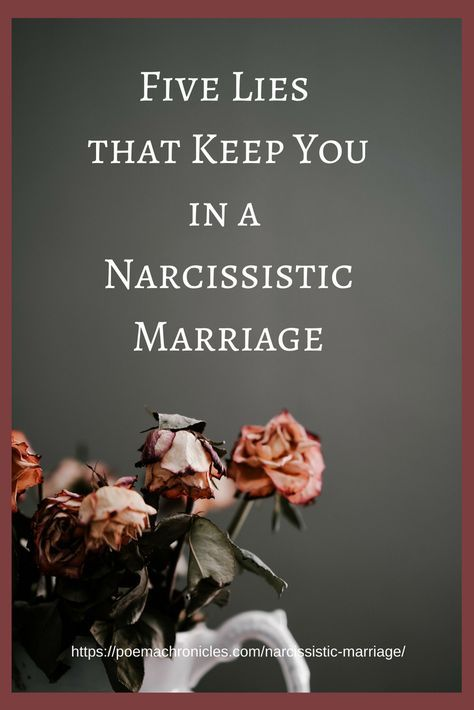 Five Lies that Keep You in a Narcissistic Marriage - Poema
