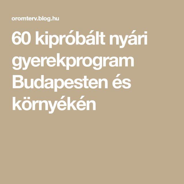 60 kipróbált nyári gyerekprogram Budapesten és környékén
