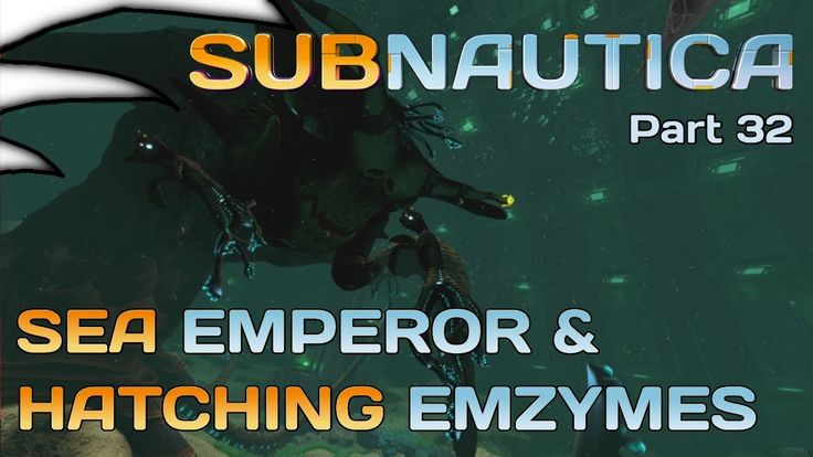Sea Emperor & The Hatching Enzymes | Subnautica | Part 32