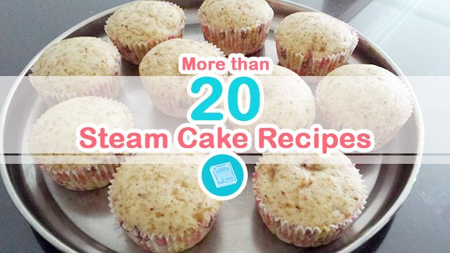 More than 20 Delicious Steam Cake Recipes | My Baby Recipe