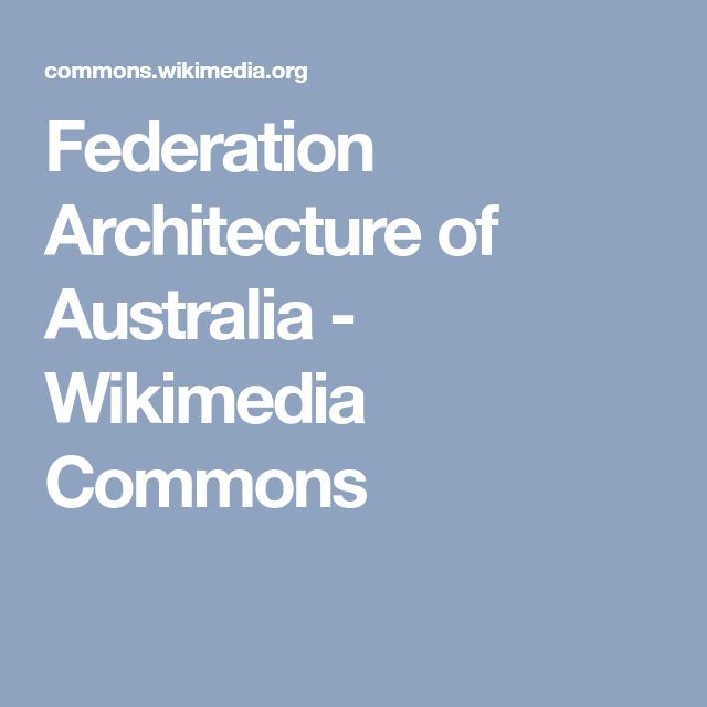 Federation Architecture of Australia - Wikimedia Commons