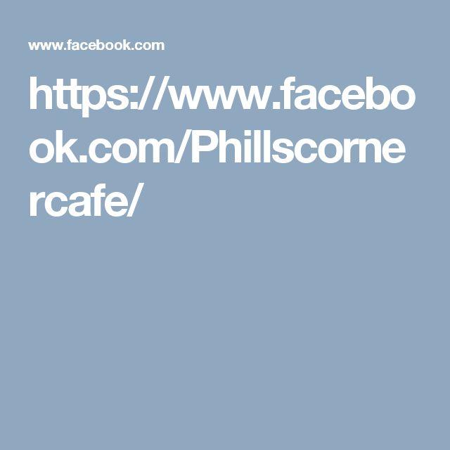 https://www.facebook.com/Phillscornercafe/