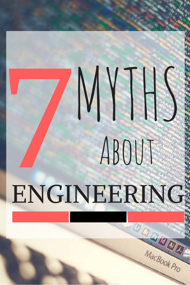 7 Myths About Engineering | College | Major Decision | Fresh out of high school | STEM Major | University | Student Life | Science, Technology, Engineering, Mathematics | Myths | Code | Lean Engineering | Student | College life