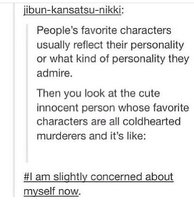 I hope my friends and family never see this since they know all my favorite characters are usually the villains.